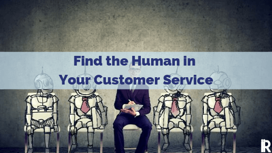 Find the Human Sweet Spot in Your Customer Service