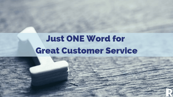 Your One Word for Great Customer Service