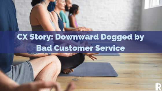 Breaking My Yoga Chill: Three Customer Service Lessons Learned