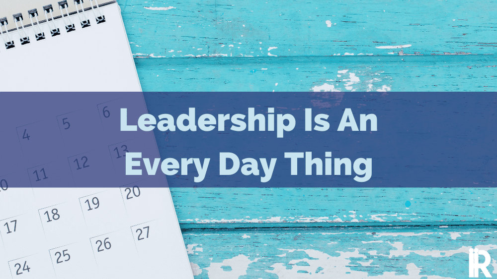 How to be a Leader Every Day for your Customers