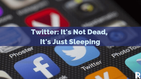 Twitter is Dead, Long Live Twitter (Ask your Customers)