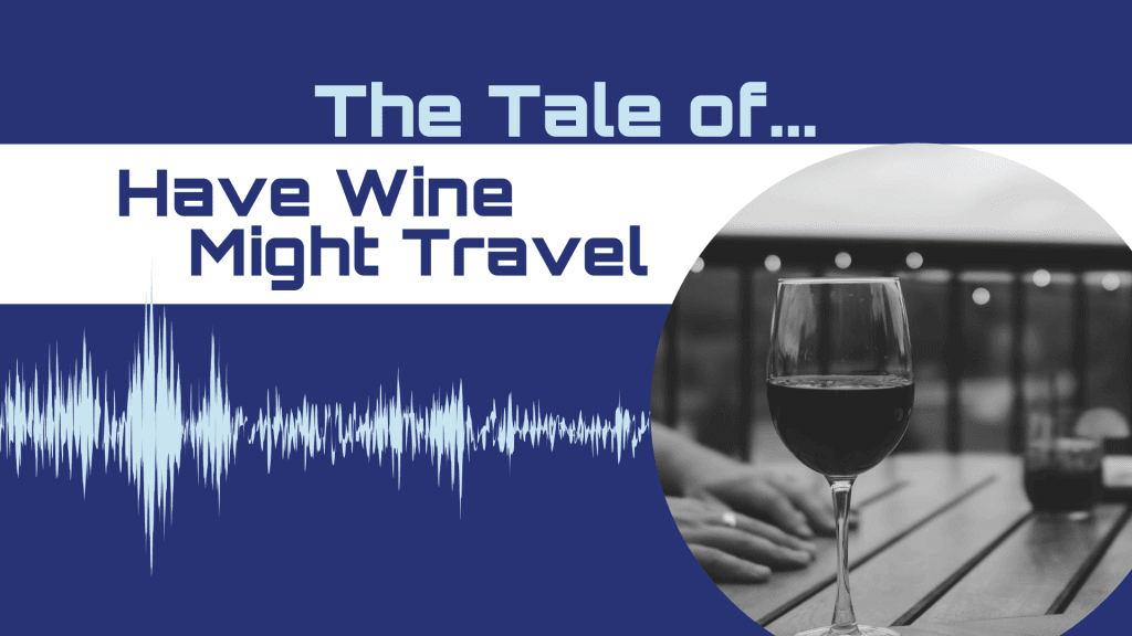 CX Storytime Tale of Have Wine, Might Travel