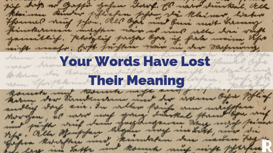Your Words Have Lost Their Meaning to Your Employees