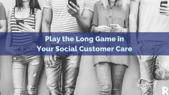 5 Reasons You Need to Take Long-Term Social Customer Care Seriously