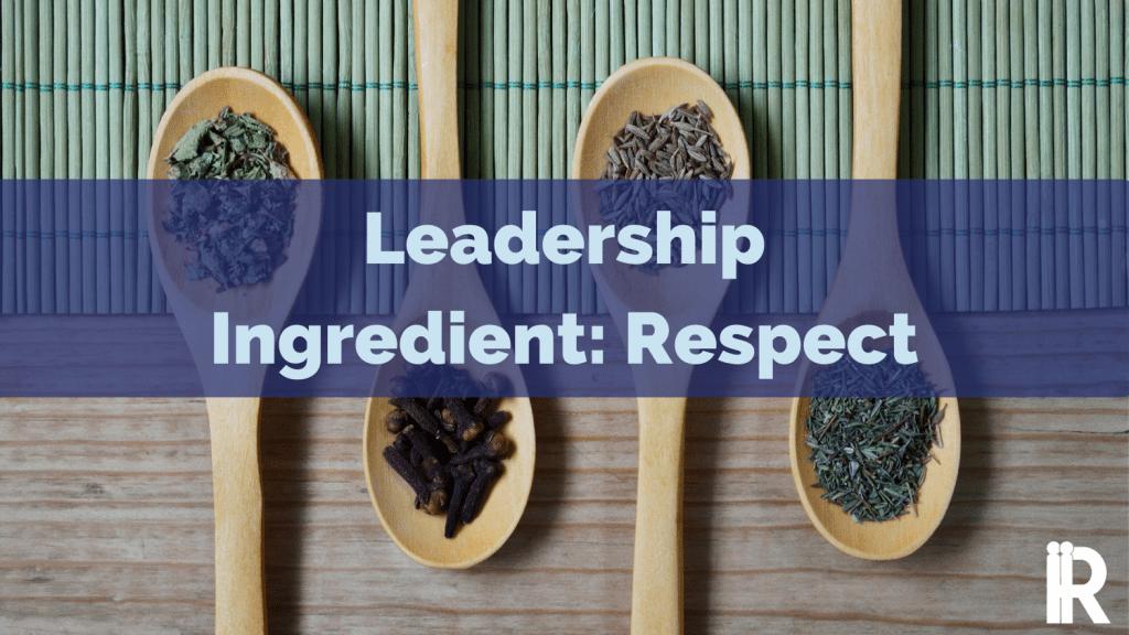 Where Leadership Begins: Gaining Respect