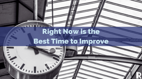 Start Right Now to Improve Your Organization L.E.S.