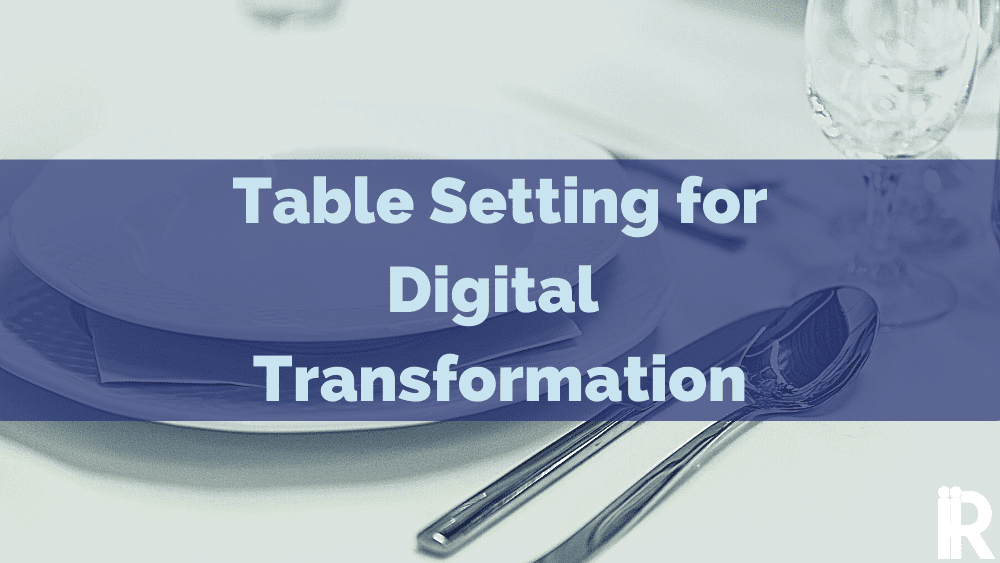 A fine table setting for digital transformation
