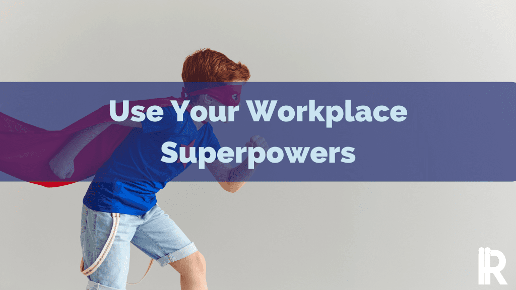 7 Employee Engagement Superpowers for More than Mere Mortals